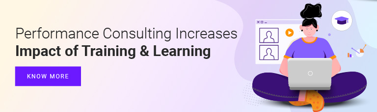 Performance Consulting Increases Impact of Training & Learning